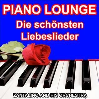 Piano Lounge - Die Schönsten Liebeslieder