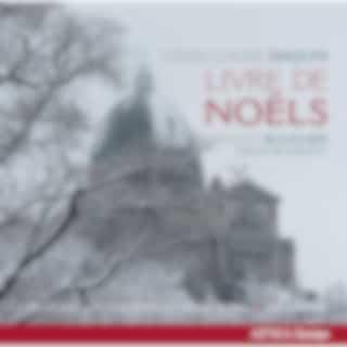 Louis-Claude Daquin : Livre de Noëls, Op. 2