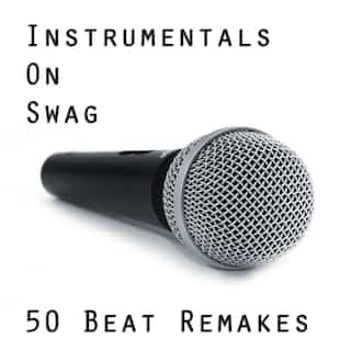 Instrumentals on Swag: 50 Beat Remakes