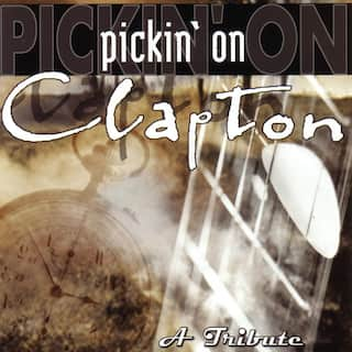 Pickin' On Clapton - A Tribute