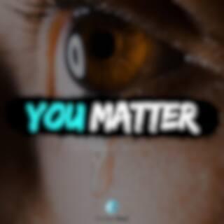You Matter (Inspirational Speeches)