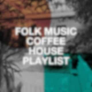 Folk Music Coffee House Playlist