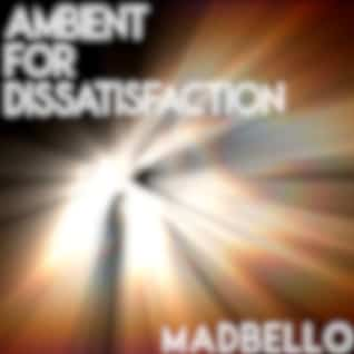 Ambient for Dissatisfaction