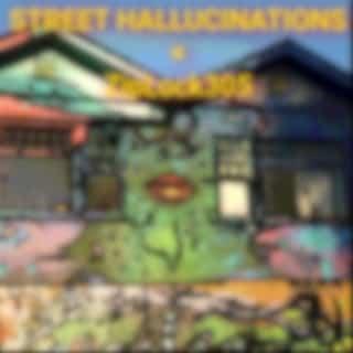 Street Hallucinations