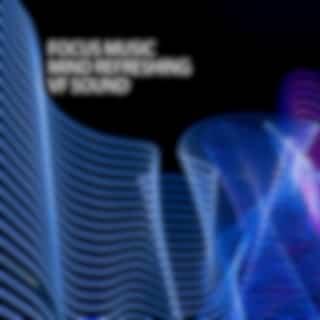 Focus Music: Mind Refreshing VF Sound
