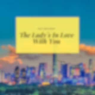 The Lady´s In Love With You