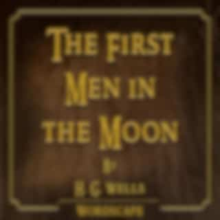 The First Men in the Moon (By H. G. Wells)
