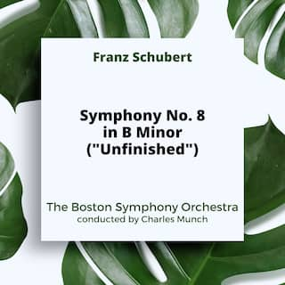 "Schubert: Symphony No. 8 in B Minor (""Unfinished"")"