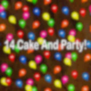 14 Cake and Party!