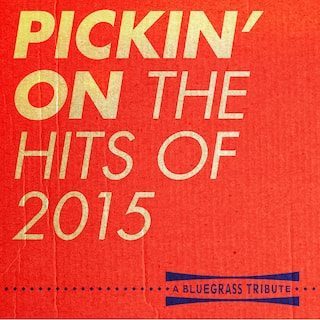 Pickin' on the Hits of 2015