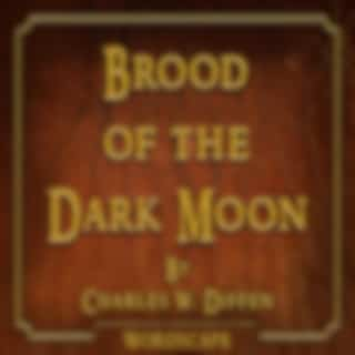 Brood of the Dark Moon (By Charles W. Diffen)