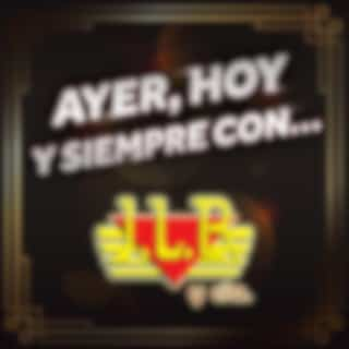 AYER, HOY Y SIEMPRE CON… J.L.B. Y CÍA
