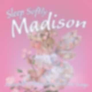 Sleep Softly Madison - Lullabies and Sleepy Songs