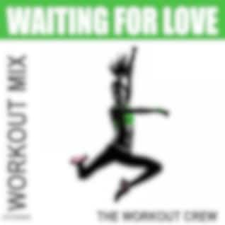 Waiting for Love (Extended Workout Mix)