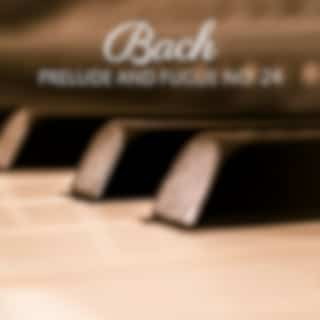 J. S. Bach: The Well-Tempered Clavier, Book II, Prelude and Fugue No. 24