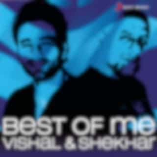 Best of Me Vishal Shekhar
