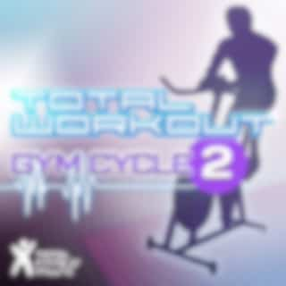 Total Workout : Gym Cycle 2 : For Exercise Bikes, Spinning & Indoor Cycling