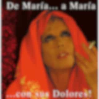 De Maria A Maria Con Sus Dolores