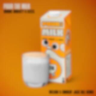 Pour the Milk (Wilson & Smokin' Jack Hill Remix)