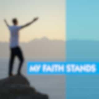 My Faith Stands