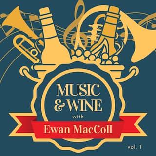 Music & Wine with Ewan Maccoll, Vol. 1