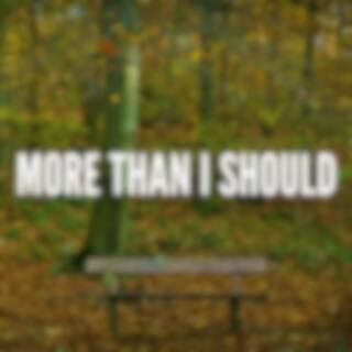 More Than I Should