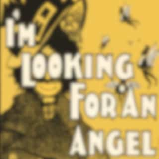 I'm Looking for an Angel