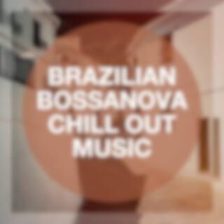 Brazilian Bossanova Chill Out Music