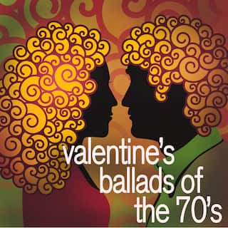 Valentine's Ballads of the 70's