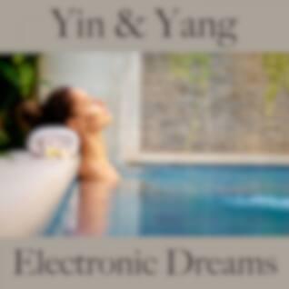 Yin & Yang: Electronic Dreams - La Meilleure Musique Pour Se Détendre