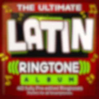 The Ultimate Latin Ringtone Album - 40 Fully Pre-Edited Ringtones - Perfect for All Smartphones