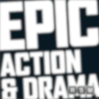 Epic Action and Drama