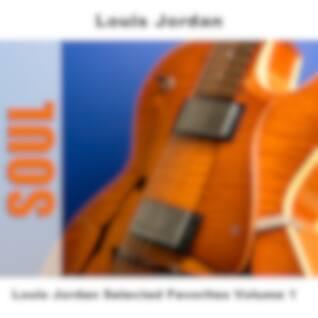 Louis Jordan Selected Favorites Volume 1