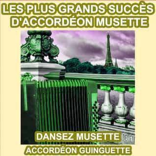 Les Plus Grands Succès d'Accordéon Musette - Dansez le Musette aux Guinguettes