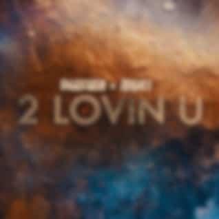 2 LOVIN U