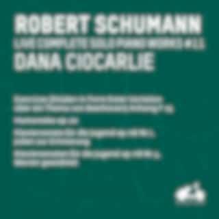 R. Schumann : Complete Solo Piano Works, Vol. 11 (Live)