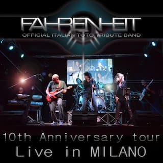 Fahrenheit, Official Italian Toto Tribute Band: Live in Milano