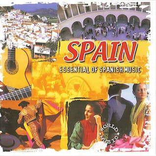 Spain Essential of Spanish Music