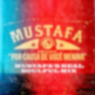 Por Causa de Voce Menina (Mustafa's Real Soulful Mix)