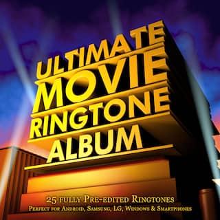 Ultimate Movie Ringtone Album - 25 Fully Pre-Edited Ringtones - Perfect for Android, Samsung, Lg, Windows & Smartphones