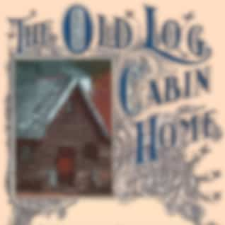 The Old Log Cabin Home