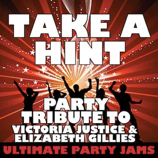 Take a Hint (Party Tribute to Victoria Justice & Elizabeth Gillies)