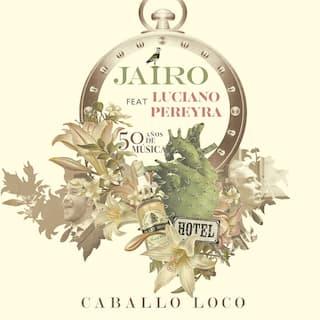 Caballo Loco (feat. Luciano Pereyra)