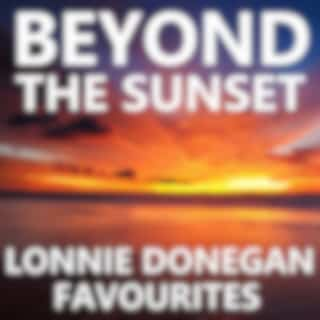 Beyond The Sunset Lonnie Donegan Favourites