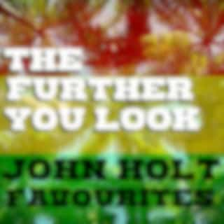 The Further You Look John Holt Favourites