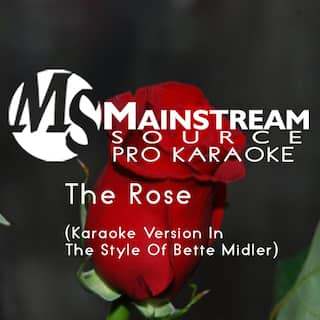 The Rose (Karaoke Version in the Style of Bette Midler)