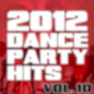 2012 Dance Party Hits, Vol. 10