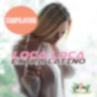 Loca Loca Compilation