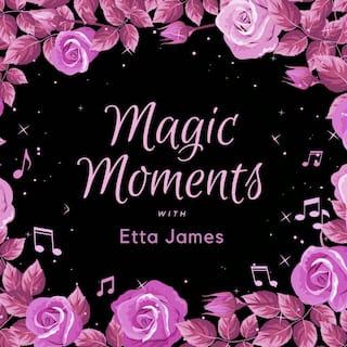 Magic Moments with Etta James