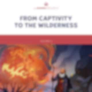 The Gospel Project for Kids Vol. 2 (Winter 2021-22):  From Captivity to the Wilderness